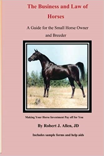 The Business and Law of Horses: A Guide for the Small Horse Owner ...